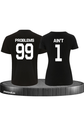 99 Problems Ain't 1 Partnerlook Shirts