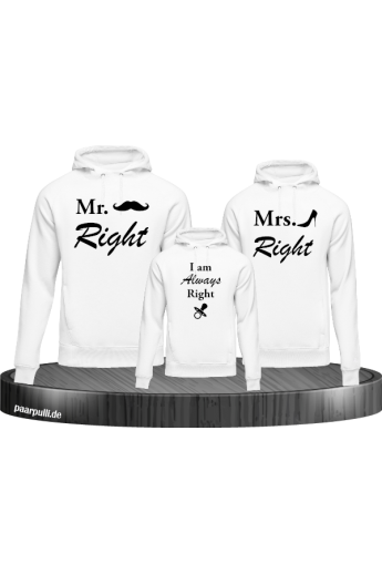 Mr. Right Mrs. Right und I am Always Right Familien Pullover Set in weiß