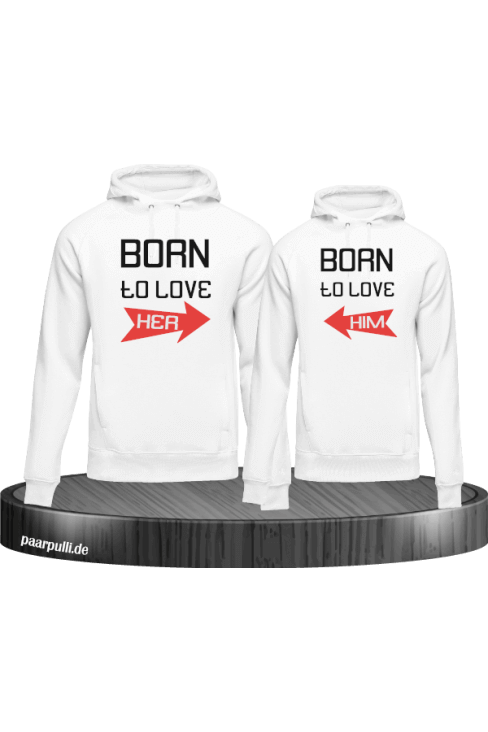 Born to Love Her und Born to love Him Partnerlook Hoodies in schwarz