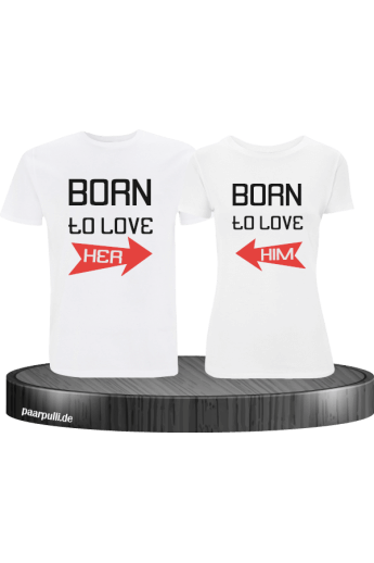 Born to Love Partner T Shirts