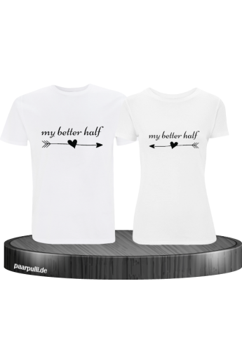 My Better Half Partnerlook TShirts in weiß