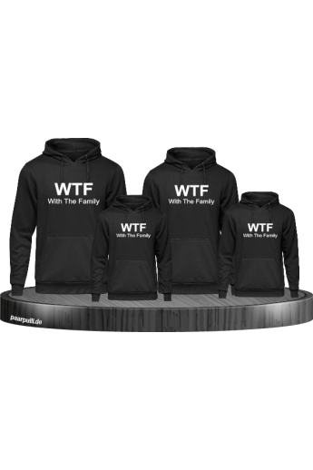 "WTF ""With The Family"" Hoodies Familienlook"