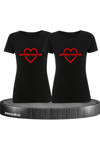Sisters Forever T-shirts in schwarz mit rote Folie