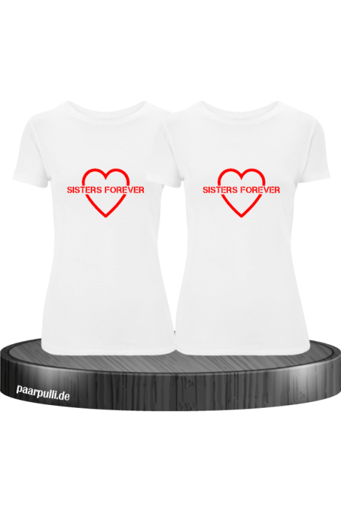 Sisters Forever T-shirts in weiß mit rote Folie