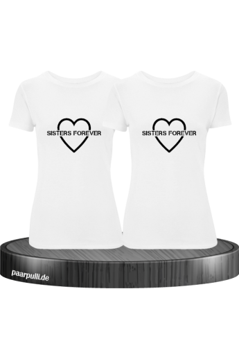 Sisters Forever T-shirts in weiß mit schwarze Folie