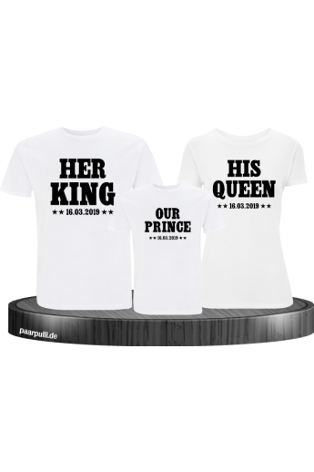 Her King, His Queen und Our Prince mit Wunschdatum Familien-Shirts
