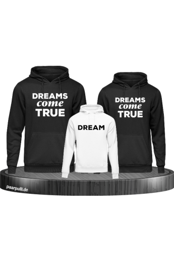 Dreams come True Familienlook Hoodies