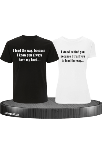 I lead the way und I stand behind you T-Shirts für Paare