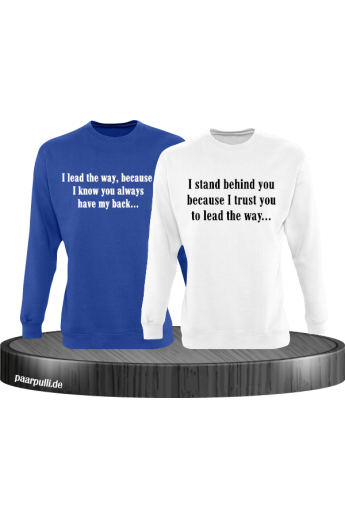 I lead the way und I stand behind you Sweatshirts für Paare