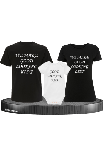 We make good looking kids und good looking kid familien-set auf t shirts bedruckt in schwarz weiß