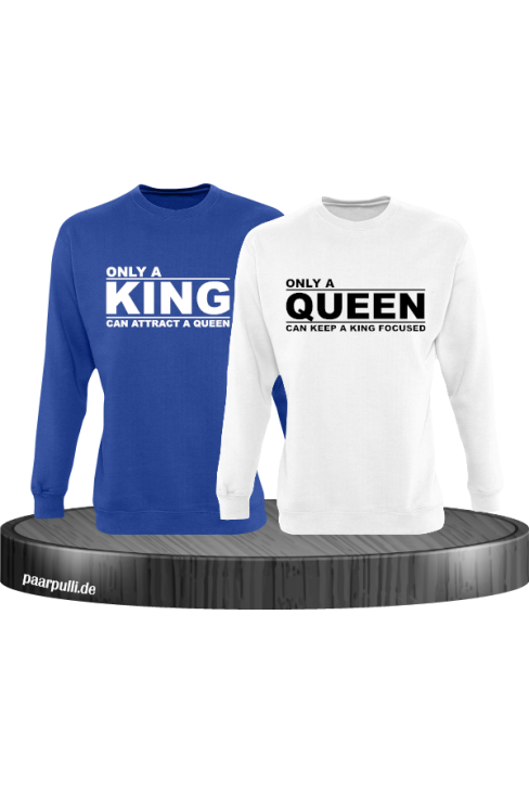 Only a king can attract a queen und only a queen can keep a king focused partnerlook sweatshirts in blau weiß