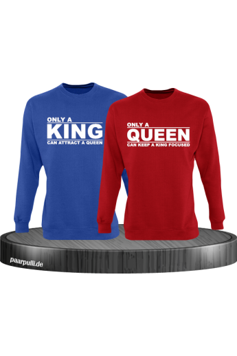 Only a king can attract a queen und only a queen can keep a king focused partnerlook sweatshirts in blau rot