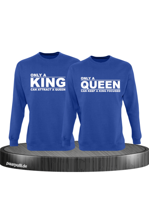 Only a king can attract a queen und only a queen can keep a king focused partnerlook sweatshirts in blau