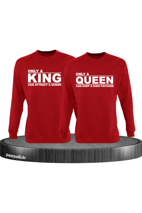 Only a king can attract a queen und only a queen can keep a king focused partnerlook sweatshirts in rot