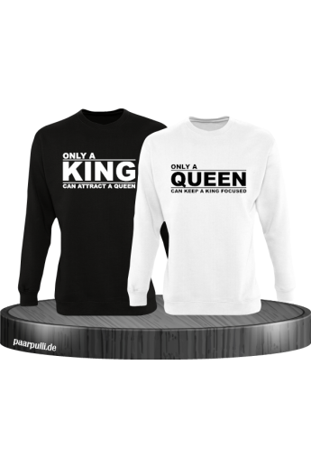 Only a king can attract a queen und only a queen can keep a king focused partnerlook sweatshirts in schwarz weiß