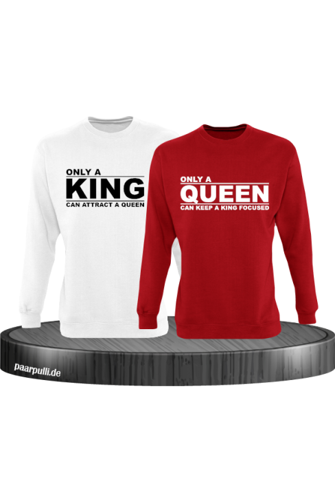 Only a king can attract a queen und only a queen can keep a king focused partnerlook sweatshirts in weiß rot
