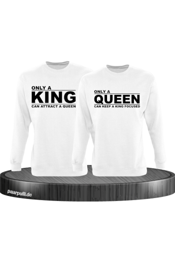 Only a king can attract a queen und only a queen can keep a king focused partnerlook sweatshirts in weiß