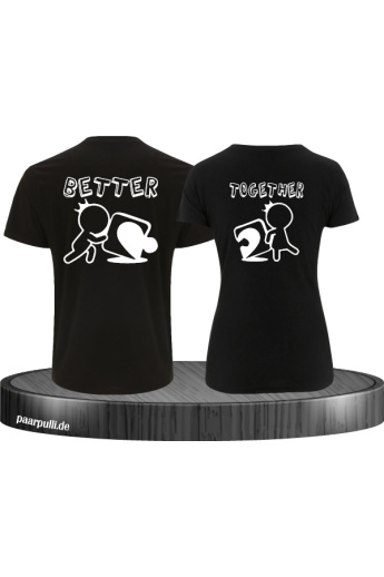 Better Together Pärchen T-Shirts
