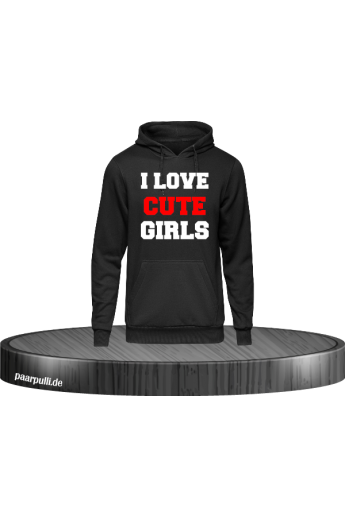 I Love Cute Girls Hoodie in...