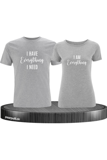 I have everything i need Partner T-Shirts in grau